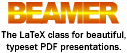 The LaTeX class for beautiful, typeset PDF presentations.